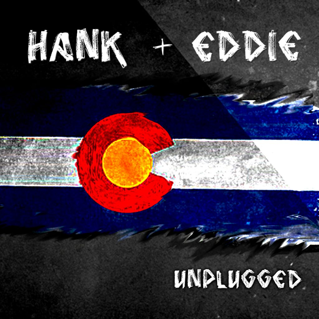 Hank + Eddie - Unplugged